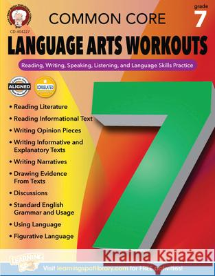 Common Core Language Arts Workouts, Grade 7: Reading, Writing, Speaking, Listening, and Language Skills Practice Linda Armstrong 9781622235247