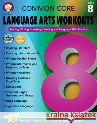 Common Core Language Arts Workouts, Grade 8: Reading, Writing, Speaking, Listening, and Language Skills Practice Linda Armstrong 9781622235254