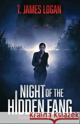 Night of the Hidden Fang T. James Logan Holly Heisey 9781622254187