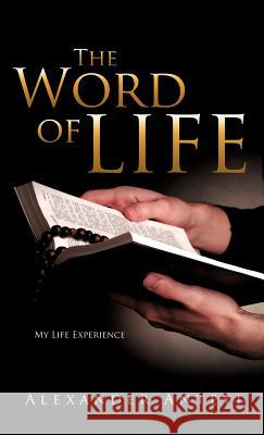 The Word of Life Alexander Anteyi 9781622302048