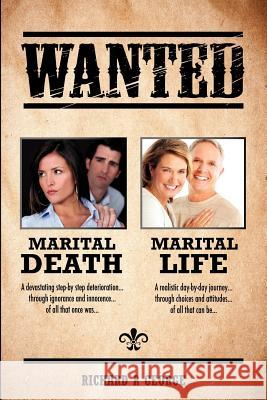 Marital Death - Marital Life Richard R. George 9781622308972 Xulon Press
