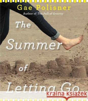 The Summer of Letting Go - audiobook Gae Polisner Tara Sands 9781622313303 Highbridge Company