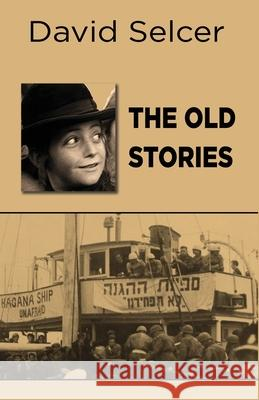 The Old Stories David Selcer 9781622494798