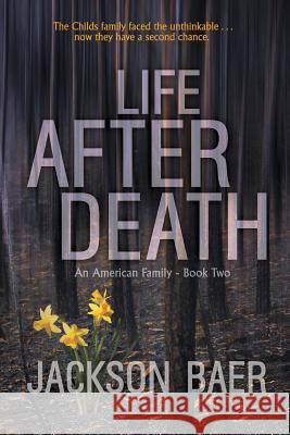 Life After Death: A Gripping Contemporary Suspense Drama Jackson Baer Mike Robinson 9781622530281
