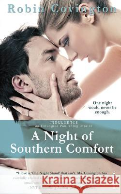 A Night of Southern Comfort Robin Covington 9781622668557 Entangled Publishing