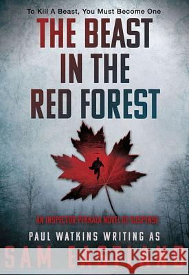 The Beast in the Red Forest: An Inspector Pekkala Novel of Suspense Sam Eastland 9781623160494