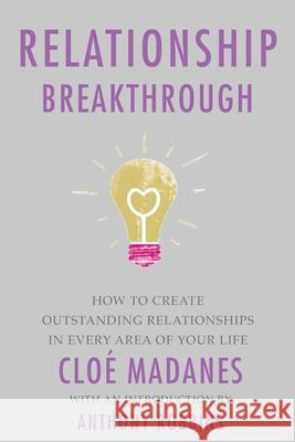 Relationship Breakthrough Chloe Madanes Tony Robbins 9781623361860