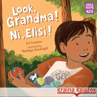 Look, Grandma! Ni, Elisi! Art Coulson Madelyn Goodnight 9781623542047
