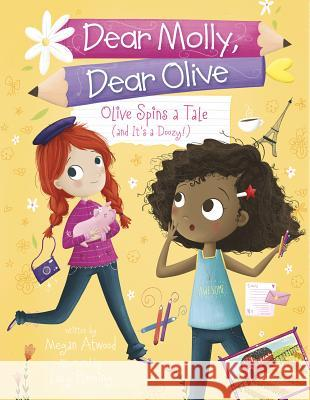 Olive Spins a Tale (and It's a Doozy!) Megan Atwood Lucy Fleming 9781623706173 Capstone Young Readers