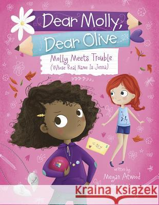 Molly Meets Trouble (Whose Real Name Is Jenna) Megan Atwood Lucy Fleming 9781623706180 Capstone Young Readers