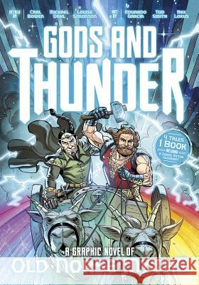 Gods and Thunder: A Graphic Novel of Old Norse Myths Carl Bowen Eduardo Garcia Michael Dahl 9781623708481