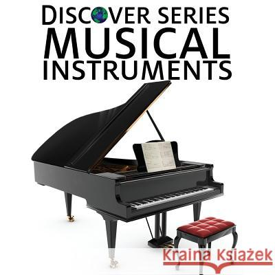 Musical Instruments: Discover Series Picture Book for Children Xist Publishing 9781623950668