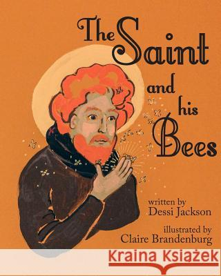 The Saint and His Bees Dessi Jackson Claire Brandenburg 9781623954871
