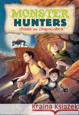 Chase the Chupacabra Jan Fields Scott Brundage 9781624020445
