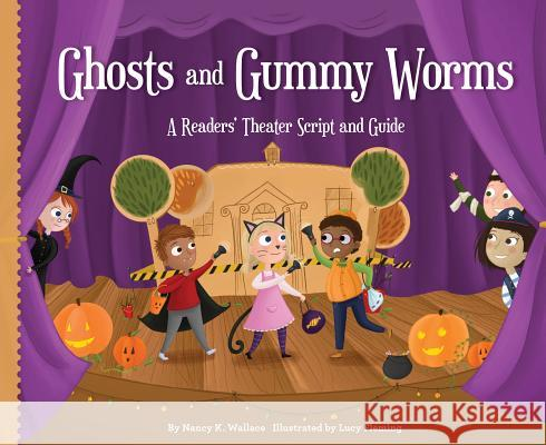 Ghosts and Gummy Worms:: A Readers' Theater Script and Guide Nancy K. Wallace Lucy Fleming 9781624021138 Looking Glass Library