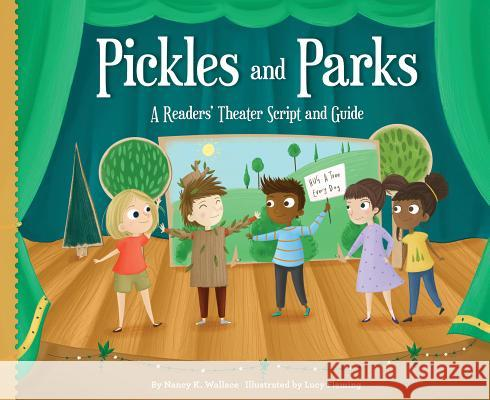 Pickles and Parks:: A Readers' Theater Script and Guide Nancy K. Wallace Lucy Fleming 9781624021169 Looking Glass Library