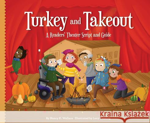 Turkey and Takeout:: A Readers' Theater Script and Guide Nancy K. Wallace Lucy Fleming 9781624021176 Looking Glass Library