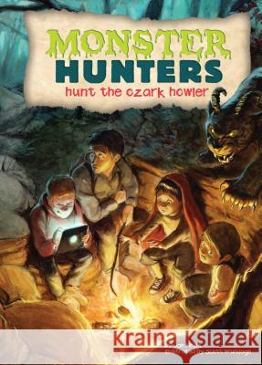 Hunt the Ozark Howler Jan Fields Scott Brundage 9781624021527