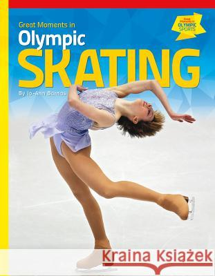 Great Moments in Olympic Skating Jo-Ann Barnas 9781624033964
