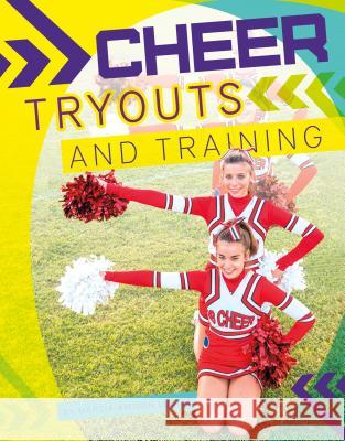 Cheer Tryouts and Training Marcia Amidon Lusted 9781624039843 Sportszone