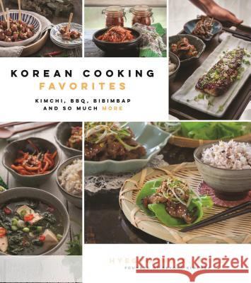 Korean Cooking Favorites: 75 Quick, Authentic, Family-Friendly Dishes Hyegyoung K 9781624148699