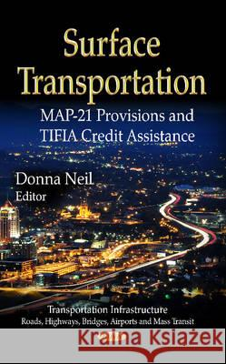 Surface Transportation MAP-21 Provisions and TIFIA Credit Assistance  9781624174315