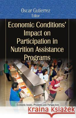 Economic Conditions Impact on Participation in Nutrition Assistance Programs   9781624175206