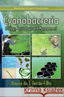 Cyanobacteria : Ecology, Toxicology & Management  9781624179662