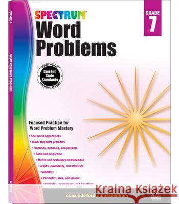Spectrum Word Problems, Grade 7 Spectrum                                 Carson-Dellosa Publishing 9781624427336