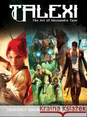 Talexi - The Concept Art of Alessandro Taini: For Heavenly Sword, Enslaved and DMC  9781624650420