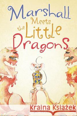 Marshall Meets the Little Dragons Jan Hazel 9781625093967