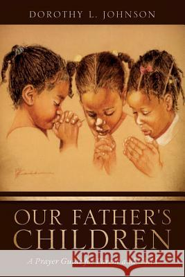 Our Father's Children Dorothy L. Johnson 9781625098986