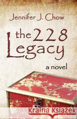 The 228 Legacy Jennifer J. Chow 9781625530394