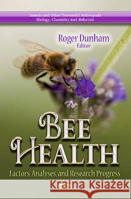 Bee Health: Factors, Analyses, and Research Progress  9781626180444