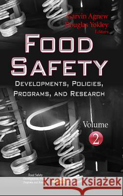 Food Safety Developments, Policies, Programs, and Research. Volume 2  9781626188594