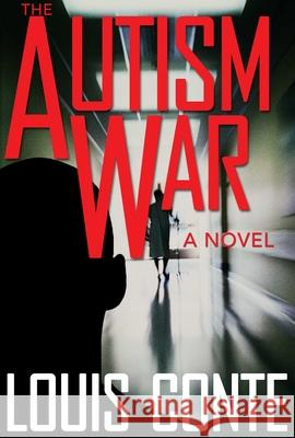 The Autism War Louis Conte 9781626365636
