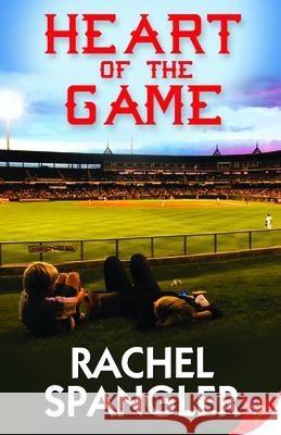 Heart of the Game Rachel Spangler 9781626393271