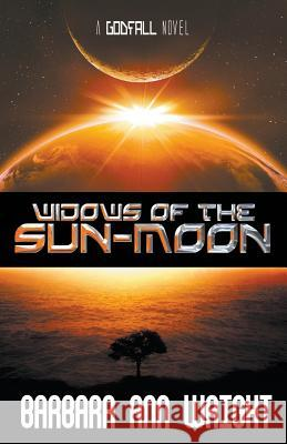 Widows of the Sun-Moon Barbara Ann Wright 9781626397774