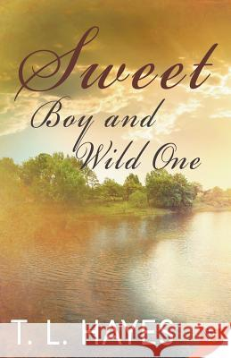 Sweet Boy and Wild One T. L. Hayes 9781626399631