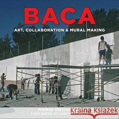 Baca: Art, Collaboration & Mural Making Mario Ontiveros Anna Indych-Laopez 9781626400474