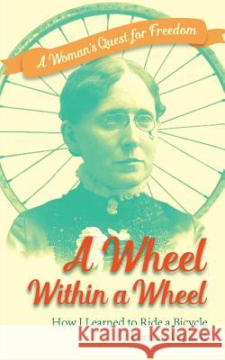 Wheel Within a Wheel Frances Elizabeth Willard 9781626541801