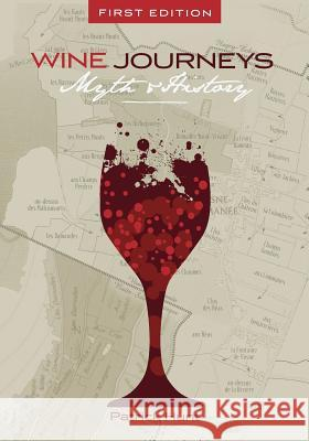 Wine Journeys: Myth and History Patrick Hunt 9781626610644 Cognella