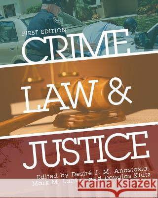 Crime, Law, and Justice Desire J. M. Anastasia Mark M. Lanier Douglas Klutz 9781626617544