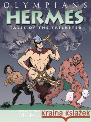 Olympians: Hermes: Tales of the Trickster George O'Connor 9781626725256