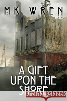 A Gift Upon the Shore M. K. Wren 9781626811287