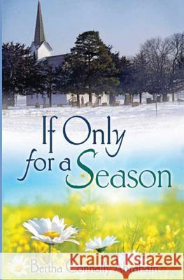 If Only for a Season Bertha Connally Abraham 9781626949119
