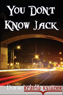 You Don't Know Jack Daniel J. Barrett 9781626949379