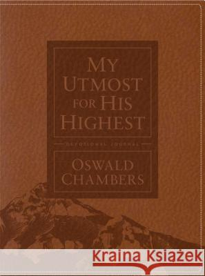My Utmost for His Highest Devotional Journal Oswald Chambers James Reimann 9781627077347 Discovery House Publishers