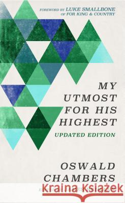 My Utmost for His Highest: Updated Language Limited Edition Oswald Chambers James Reimann Luke Smallbone 9781627077354 Discovery House Publishers