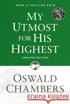 My Utmost for His Highest: Updated Language Easy Print Edition Oswald Chambers James Reimann 9781627078795 Discovery House Publishers